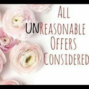 Other - UN-reasonable offers considered